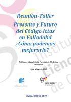 Cartel Reunión-Taller Presente y Futuro del Código Ictus en Valladolid ¿Cómo podemos mejorarlo?