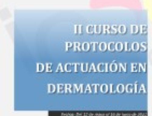 II CURSO DE PROTOCOLOS DE ACTUACIÓN EN DERMATOLOGÍA