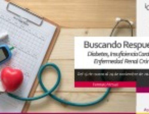 Buscando Respuestas. Diabetes, Insuficiencia Cardiaca y Enfermedad Renal Crónica