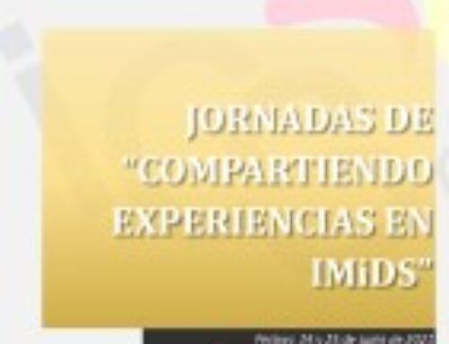 """JORNADAS DE """"COMPARTIENDO EXPERIENCIAS EN IMiDS"""""""